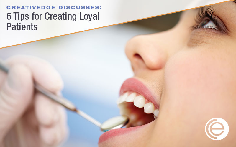 6 TIps for Creating Loyal Patients
