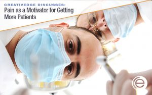 Pain as a Motivator for Getting More Patients