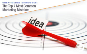 The Top 7 Most Common Marketing Mistakes