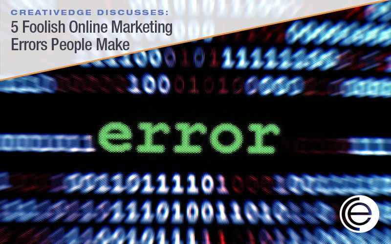 Online Marketing Strategy: 5 Foolish Errors People Make
