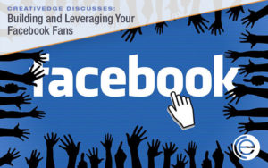Building and Leveraging Your Facebook Fans