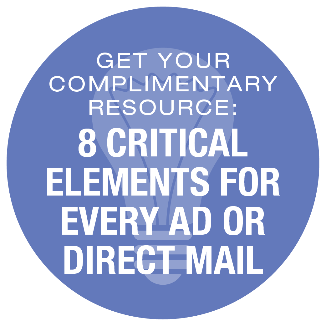 Get Your Free Guide: 8 Critical Elements for Every Ad or Direct Mail