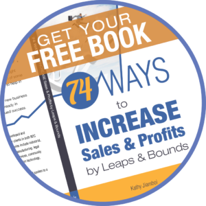 "Get Your Free Book ""74 Ways to Increase Sales & Profits by Leaps & Bounds"""