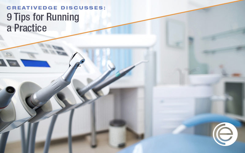 Dental Practice Managers: 9 Tips for Running an Office