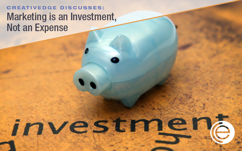 Marketing is an investment, not an expense