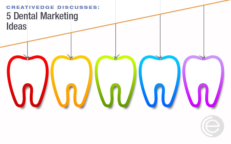 5 Dental Marketing Ideas to Help Your Practice Grow