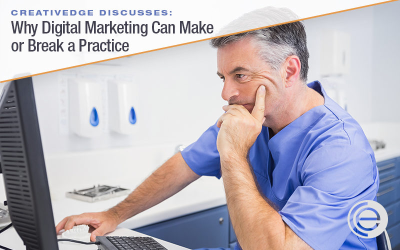 Why Digital Marketing for Dentists Can Make or Break a Practice