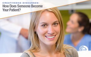 How Does Someone Become Your Patients?