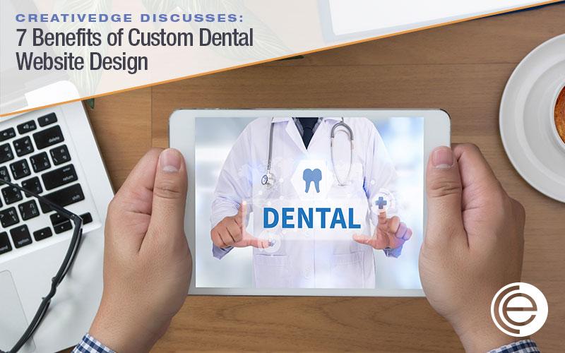 7 Benefits of Custom Dental Website Design