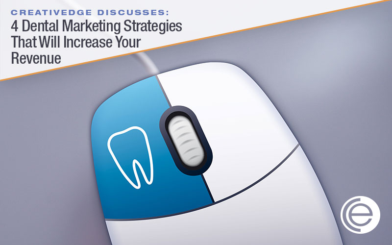 4 Dental Marketing Strategies That Will Increase Your Revenue