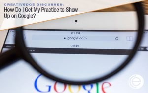 How do I get my practice to show up in Google?