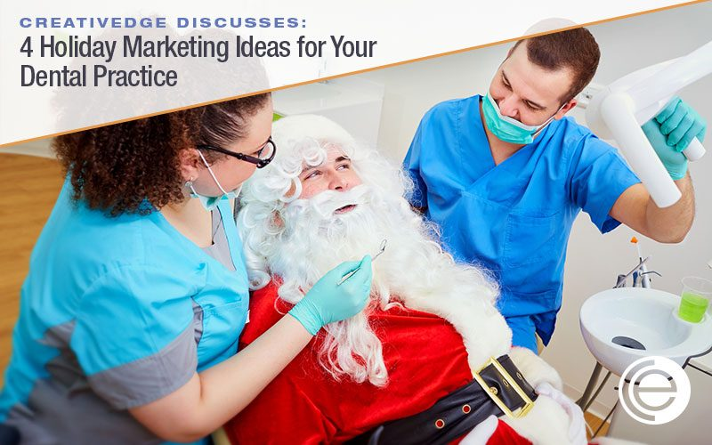 4 Holiday Marketing Ideas for Your Dental Practice