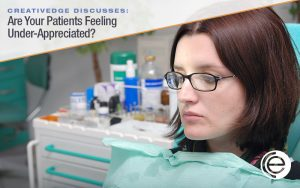 Are your patients not feeling appreciated?