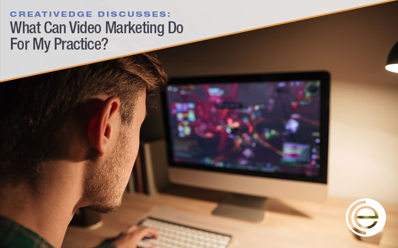 The Benefits of video marketing for your practice