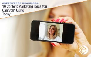 10 Content Marketing Ideas You Can Start Using Today