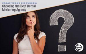 Choosing the right dental marketing agency