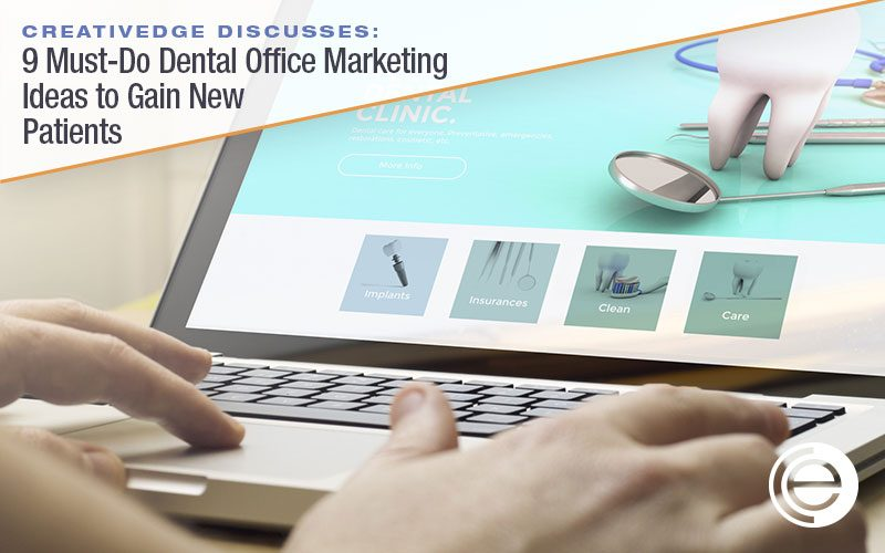 9 Must-Do Dental Office Marketing Ideas to Gain New Patients