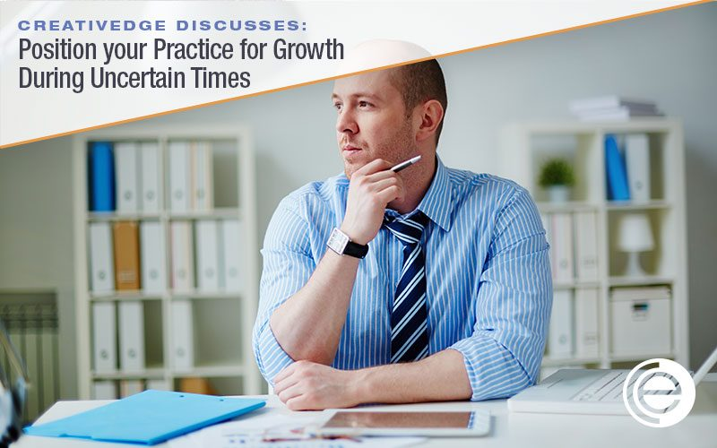 3 tips to position your practice for GROWTH during uncertain times