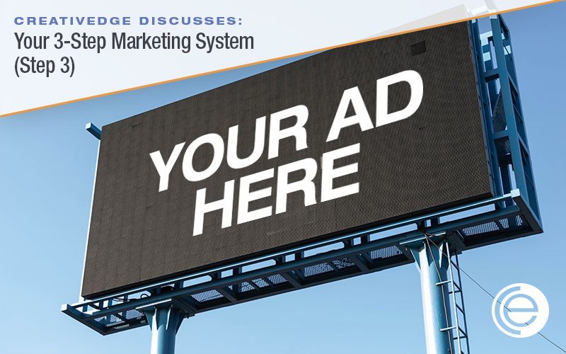 Your 3-Step Marketing System – Step 3 (External & Paid Advertising)