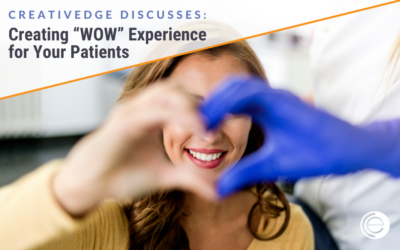 """Creating """"WOW"""" Experience for Your Patients"""