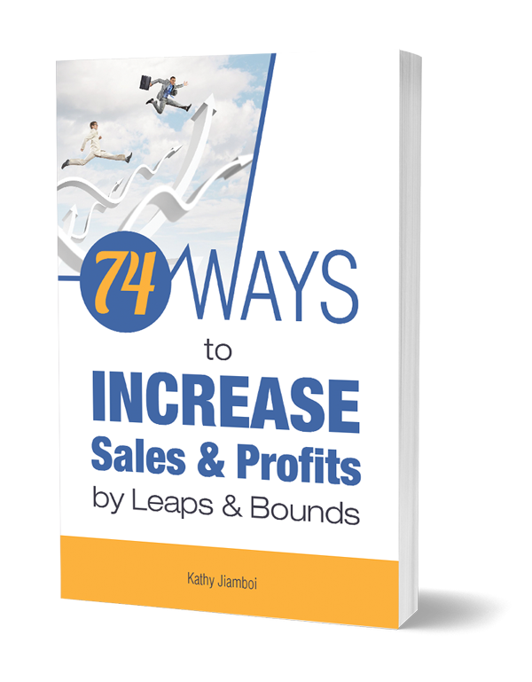 74 Ways to Increase Sales & Profits by Leaps & BOunds